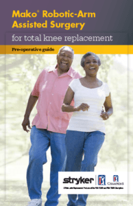 Mako Robotic Arm Assisted Total Knee Replacement Brochure